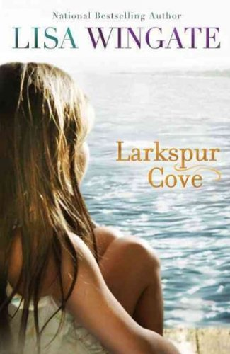 LARKSPUR COVE By Wingate, Lisa (Author) Paperback on 01-Feb-2011