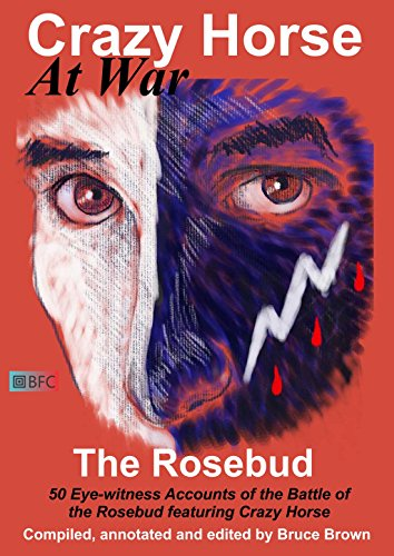 crazy-horse-at-war-the-rosebud-50-eye-witness-accounts-of-the-battle-of-the-rosebud-featuring-crazy-