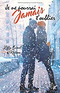 T'oublier, tome 3 : Je ne pourrai jamais t'oublier par Lilly Sweet
