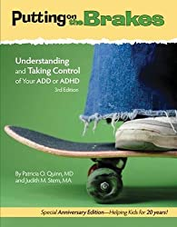 Putting on the Brakes: Understanding and Taking Control of Your Add or ADHD by Patricia O. Quinn (2012-04-15)