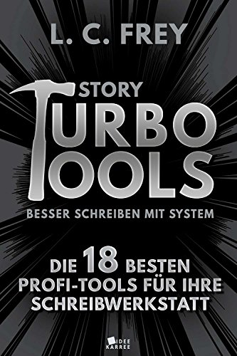 Story Turbo Tools: Die 18 besten Profi-Tools für Ihre Schreibwerkstatt (Story Turbo