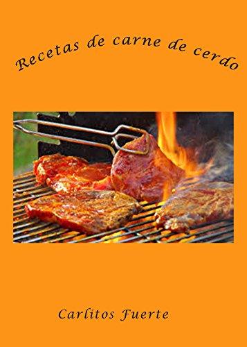 Recetas de carne de cerdo eBook: Carlitos Fuerte: Amazon.es ...