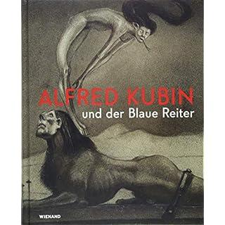 Phantastisch! Alfred Kubin und der Blaue Reiter: Katalog zur Ausstellung im Lenbachhaus München 2018/2019