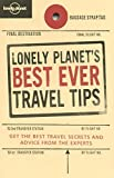 Image of Lonely Planet's Best Ever Travel Tips  (Lonely Planet Best Ever Travel Tips)