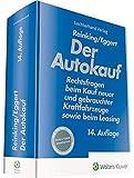 Der Autokauf: Rechtsfragen beim Kauf neuer und gebrauchter Kraftfahrzeuge sowie beim Leasing - Kurt Reinking, Christoph Eggert
