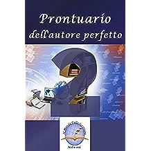 Prontuario dell'autore perfetto 2: Guida semiseria per scrittori esordienti