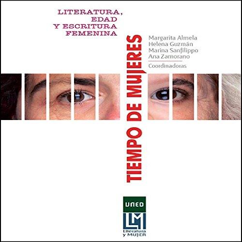 TIEMPO DE MUJERES. LITERATURA, EDAD Y ESCRITURA FEMENINA por Margarita Almela Boix