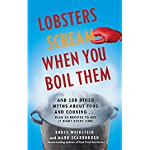Lobsters Scream When You Boil Them: And 100 Other Myths About Food and Cooking . . . Plus 25 Recipes to Get It Right Every Time (English Edition)