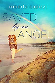 Saved By An Angel: (Angel Series, Book 2) by [Capizzi, Roberta]
