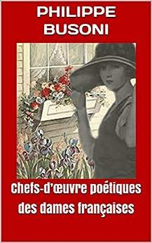 Chefs-d'œuvre Poétiques Des Dames Françaises por Philippe Busoni epub
