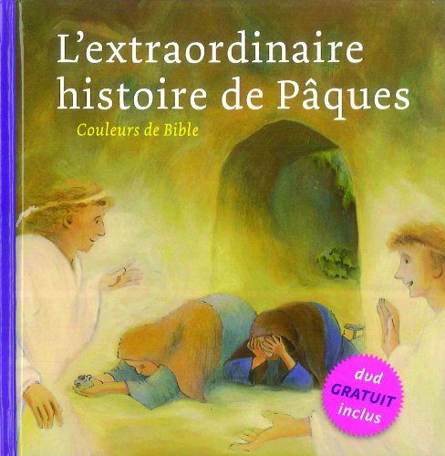L'extraordinaire histoire de Pâques