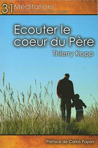 Ecouter le cœur du Père par Thierry Kopp