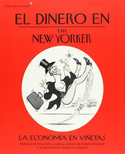 El dinero en The New Yorker: La economía en viñetas (Libros del Asteroide)