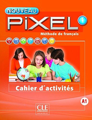 Nouveau Pixel 1- Niveau A1 - Cahier d'activits