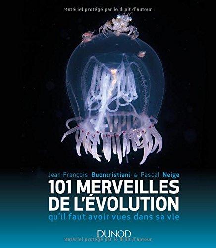 101 merveilles de l'evolution qu'il faut avoir vues dans sa vie