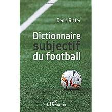 Dictionnaire subjectif du football