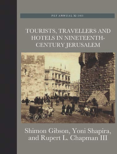 Tourists, Travellers and Hotels in 19th-Century Jerusalem: On Mark Twain and Charles Warren at the Mediterranean Hotel (The Palestine Exploration Fund Annual Book 11) (English Edition)