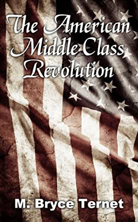 """the american revolution a middle class The conservative revolution it seems to be the case that the american revolution was a conservative revolution, or at least more conservative than revolutions in places such as france and russia there was no social class upheaval, no """"terror"""" like the one in france, and no dramatic redistribution of wealth and land."""