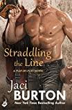 Front cover for the book Straddling the Line by Jaci Burton