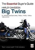 Harley-Davidson Big Twins: FL, FX/Softail and Dyna Series - 1340cc, 1450cc, 1584cc. 1984-2010 (Essential Buyer's Guide Series)