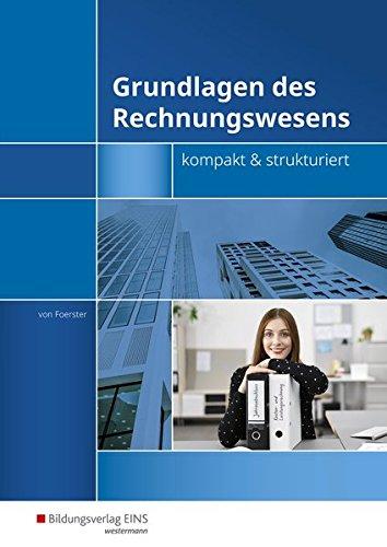 Grundlagen des Rechnungswesens - kompakt & strukturiert: Schülerbuch