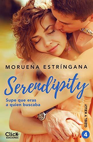 Supe que eras a quien buscaba: Serie Serendipity 4 (New Adult Romántica) por Moruena Estríngana