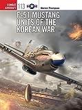 F-51 Mustang Units of the Korean War (Combat Aircraft)