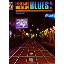 Fretboard Roadmaps - Blues Guitar: The Essential Guitar Patterns That All the Pros Know and Use