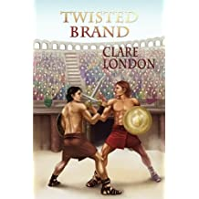 Twisted Brand by Clare London (2008-06-01)