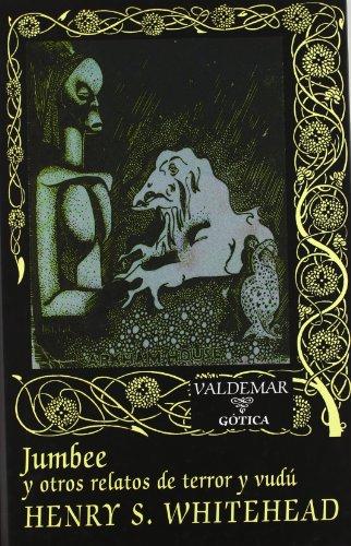 Jumbee: Y otros relatos de terror y vudú (Gótica)