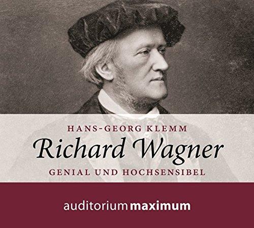 Richard Wagner: Genial und hochsensibel
