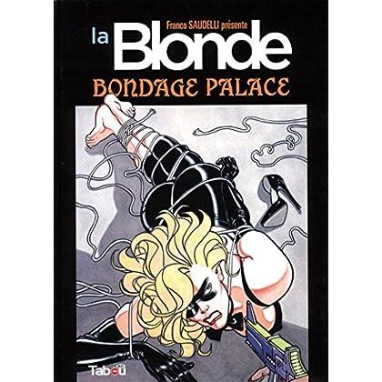 La Blonde : Bondage palace
