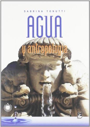 Agua y antropología (Strumenti) por Sabrina Tonutti