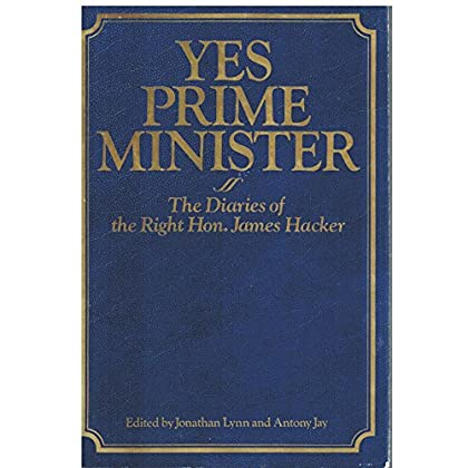 Yes Prime Minister: The Diaries of the Right Hon. James Hacker by Jonathan Lynn (1-Sep-1988) Hardcover