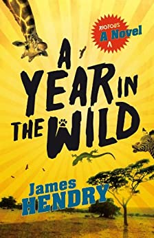 A Year in the Wild by [Hendry, James]