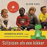 Stilzitten als een kikker + cd / druk 7: mindfulness voor kinderen (5- 12 jaar) en ouders