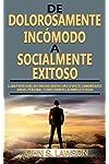 https://libros.plus/mejora-tus-habilidades-de-comunicacion-de-dolorosamente-incomodo-a-socialmente-exitoso/