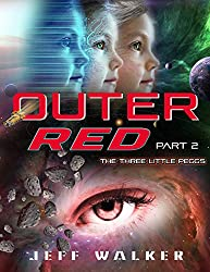 Outer Red: Part 2: The Three Little Peggs (Jeff Walker's Outer Red Book 1) (English Edition)