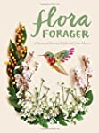 Flora Forager: A Seasonal Journal Col...