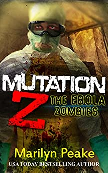 Mutation Z: The Ebola Zombies (English Edition) di [Peake, Marilyn]