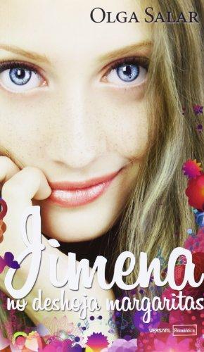 Jimena No Deshoja Margaritas (Romantica Juvenil) por Olga Salar Carrera