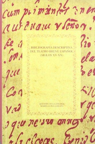 Bibliografía descriptiva del teatro breve español (siglos XV-XX) (Biblioteca áurea hispánica)