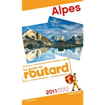 Guide du Routard Alpes 2011/2012