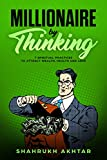 #7: MILLIONAIRE BY THINKING: 7 spiritual practices to attract wealth, health and love (MILLIONAIRE SECRETS Book 1)