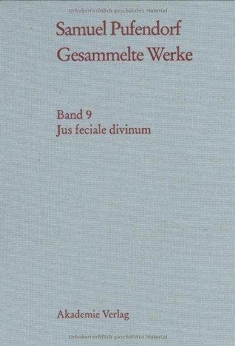 (Samuel Pufendorf Gesammelte Werke: Jus feciale divinum)