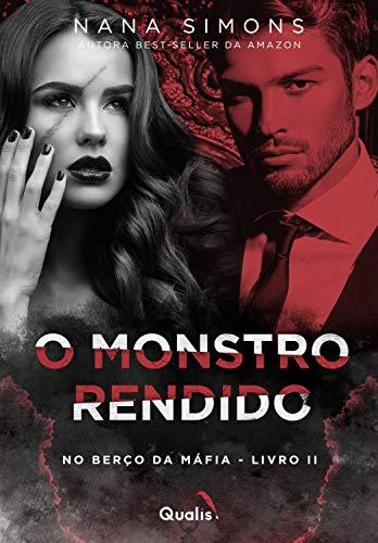 O monstro rendido (No berço da Máfia Livro 2) (Portuguese Edition)