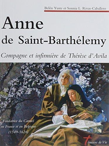 Anne de Saint-Barthélemy : Compagne et infirmière de Thérèse d'Avila