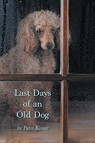 Last Days of an Old Dog por Patsy Kisner