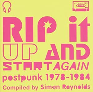 Rip It Up And Start Again (Compiled By Simon Reynolds)