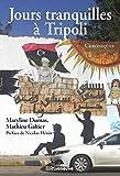 Jours tranquilles à Tripoli: Chroniques
